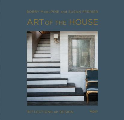 Art of the House By Mcalpine, Bobby/ Ferrier, Susan/ Sully, Susan (PHT)/ Ferrier, Adrian (PHT)